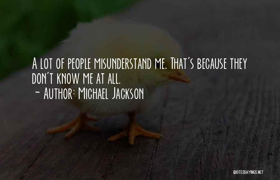 Don't Misunderstand Quotes By Michael Jackson