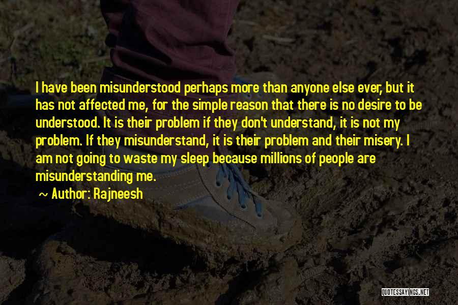 Don't Misunderstand Quotes By Rajneesh