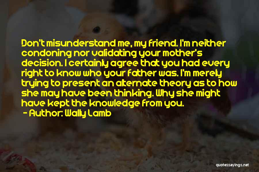Don't Misunderstand Quotes By Wally Lamb