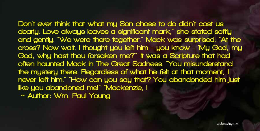 Don't Misunderstand Quotes By Wm. Paul Young