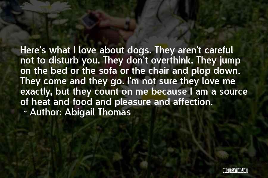 Don't Overthink Quotes By Abigail Thomas