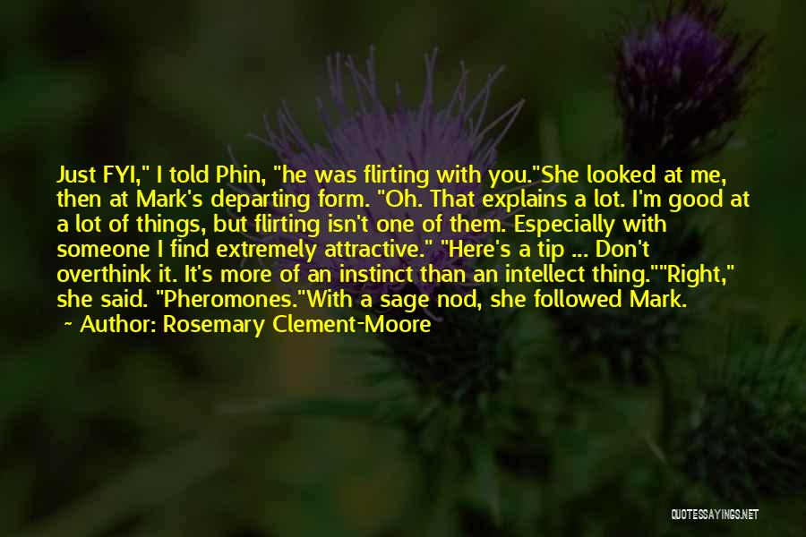 Don't Overthink Quotes By Rosemary Clement-Moore