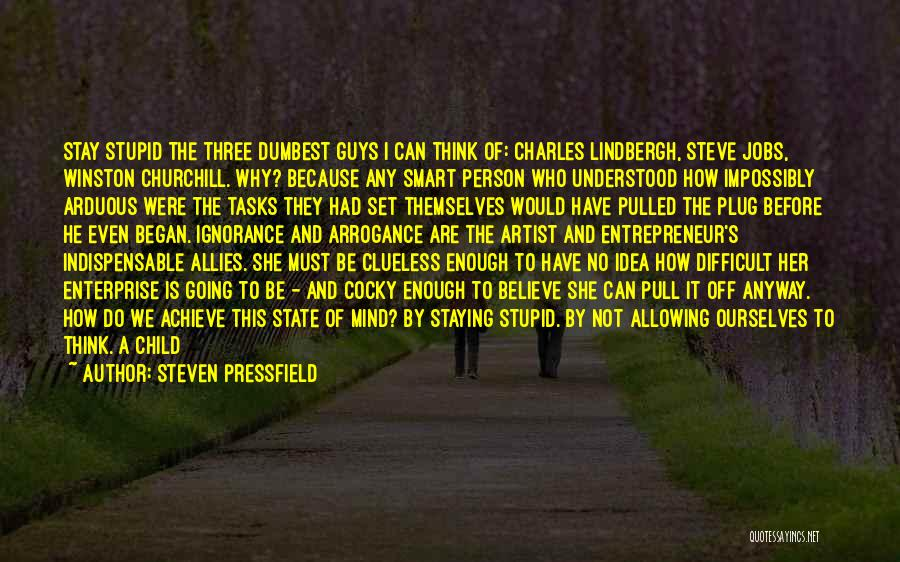 Don't Overthink Quotes By Steven Pressfield