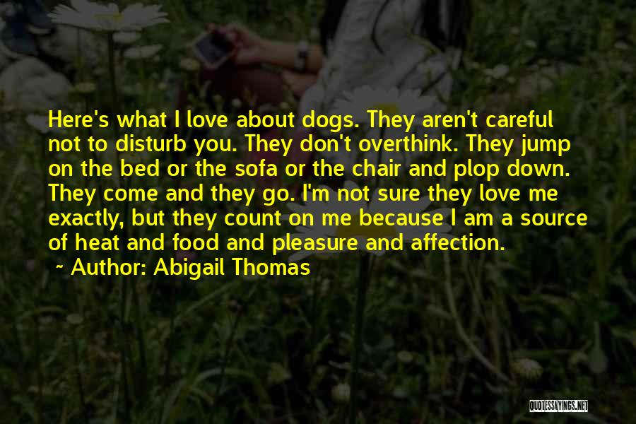 Don't Overthink Things Quotes By Abigail Thomas