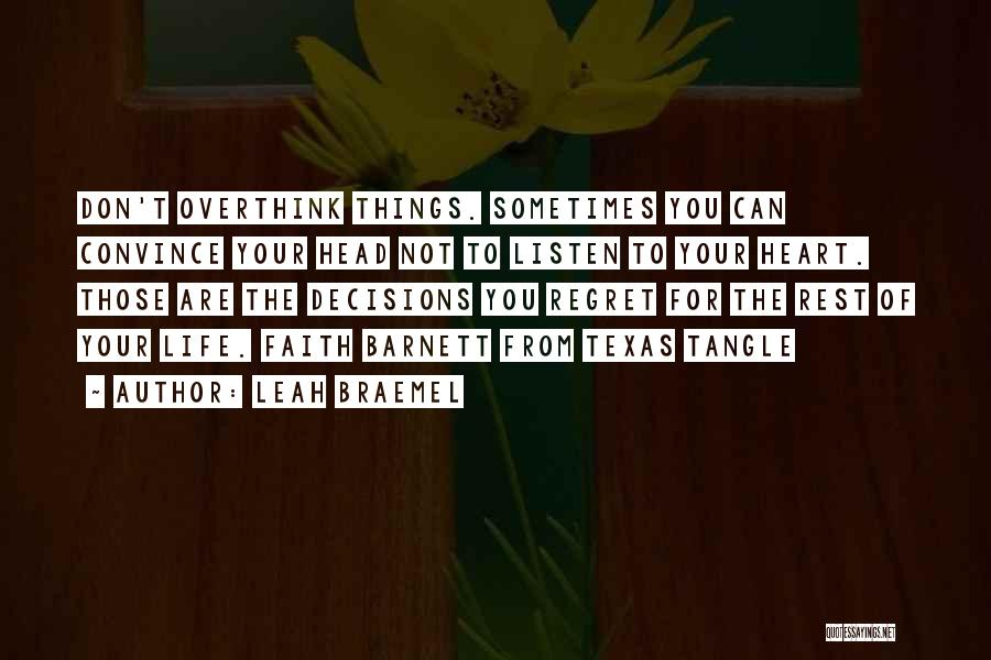 Don't Overthink Things Quotes By Leah Braemel