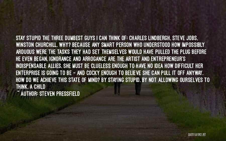 Don't Overthink Things Quotes By Steven Pressfield