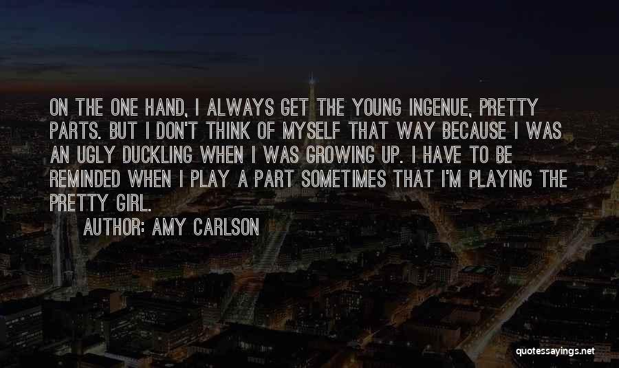 Don't Play A Girl Quotes By Amy Carlson