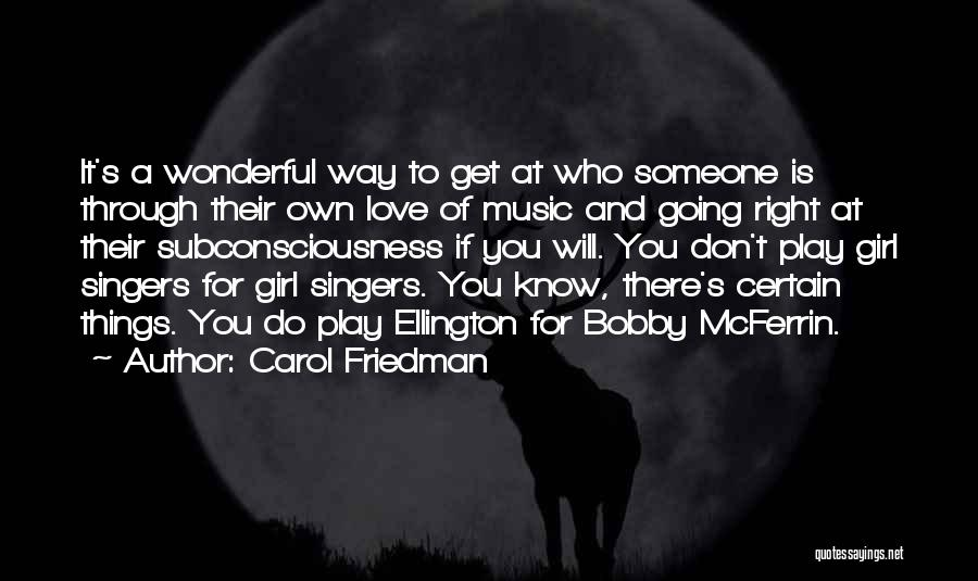 Don't Play A Girl Quotes By Carol Friedman
