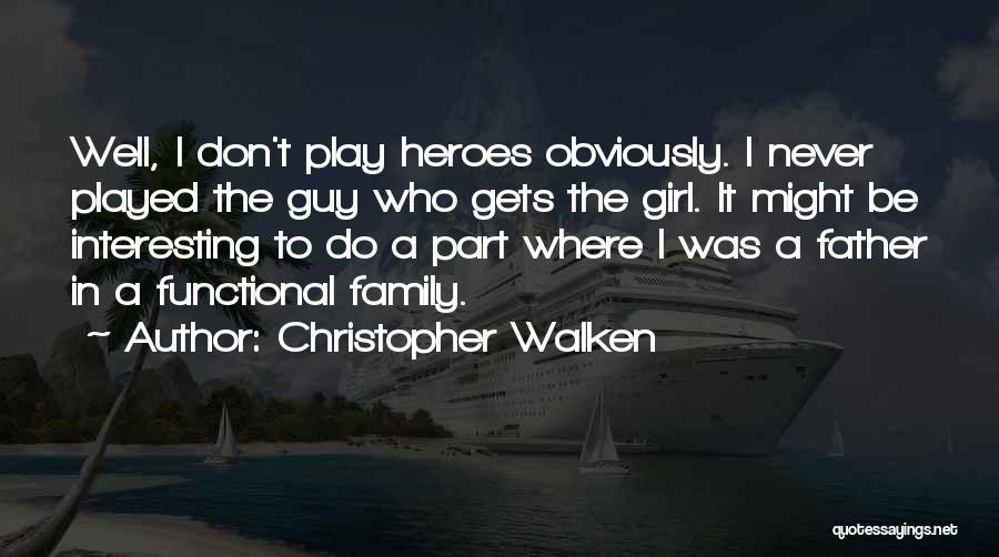 Don't Play A Girl Quotes By Christopher Walken