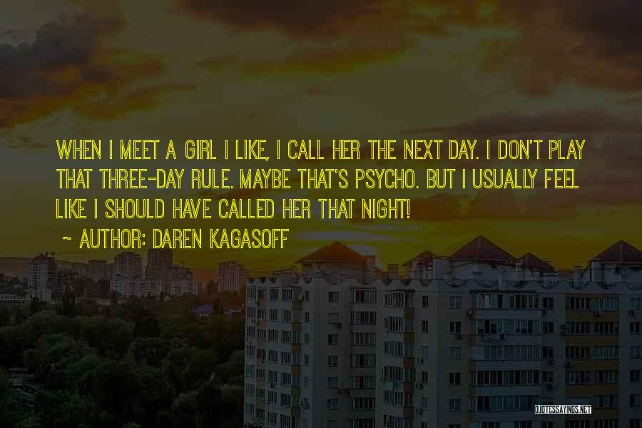 Don't Play A Girl Quotes By Daren Kagasoff