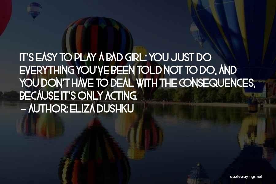 Don't Play A Girl Quotes By Eliza Dushku
