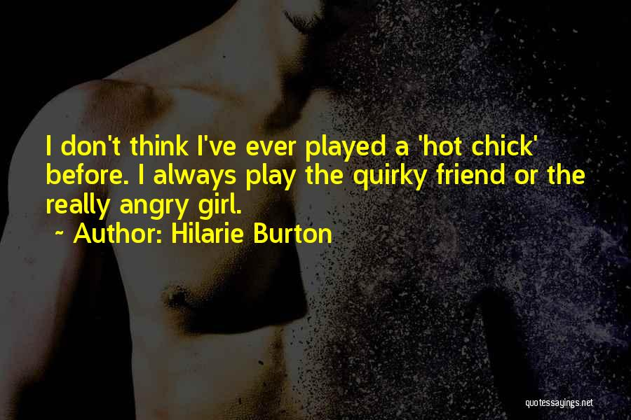 Don't Play A Girl Quotes By Hilarie Burton