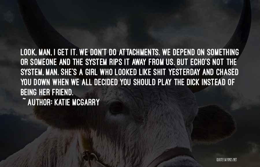 Don't Play A Girl Quotes By Katie McGarry