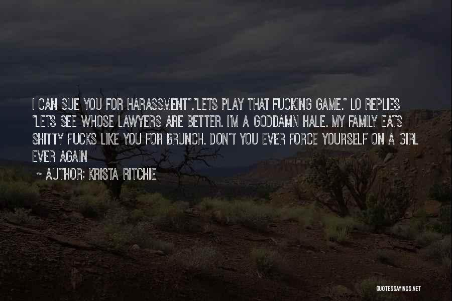 Don't Play A Girl Quotes By Krista Ritchie
