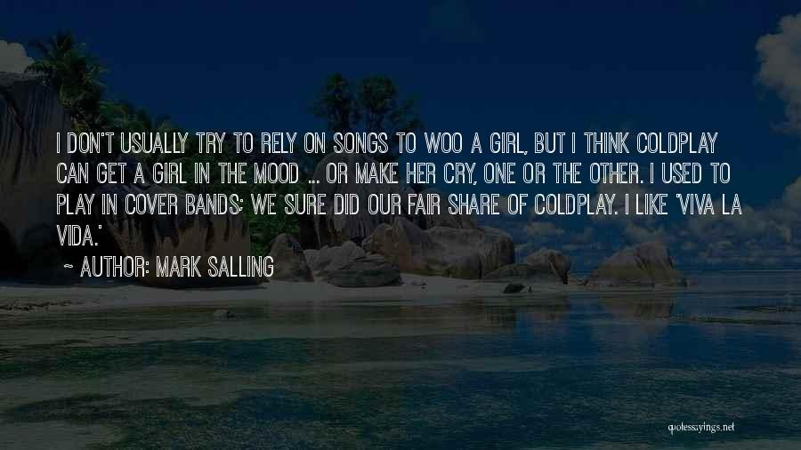 Don't Play A Girl Quotes By Mark Salling
