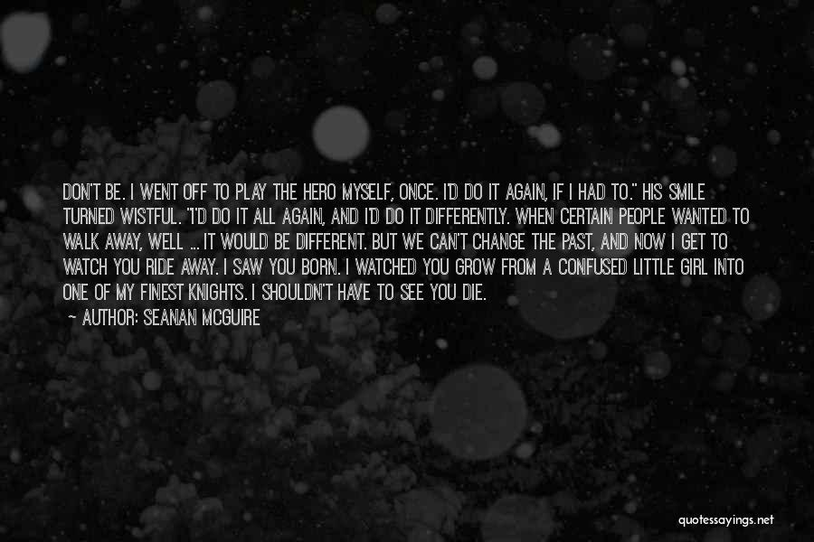 Don't Play A Girl Quotes By Seanan McGuire