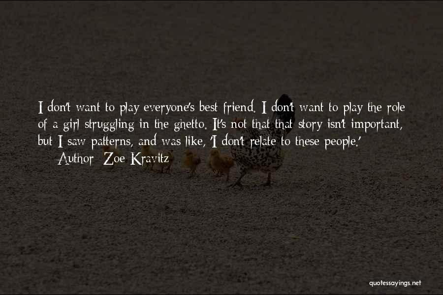 Don't Play A Girl Quotes By Zoe Kravitz