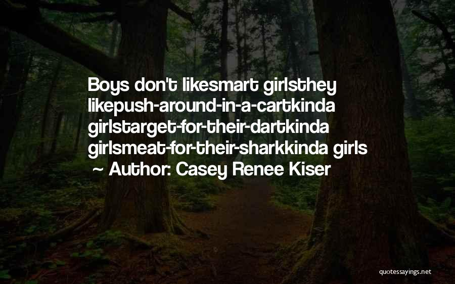 Don't Push Me Around Quotes By Casey Renee Kiser