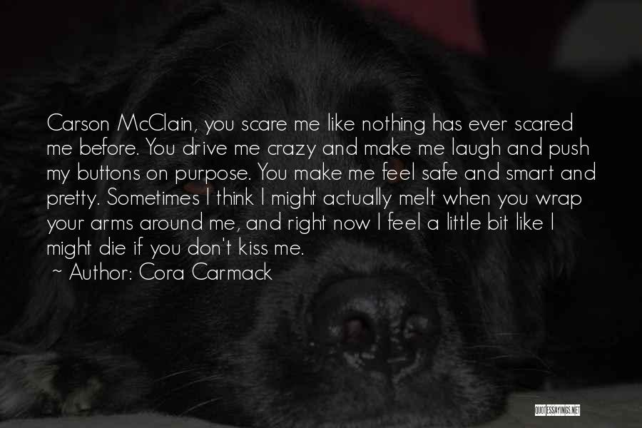 Don't Push Me Around Quotes By Cora Carmack