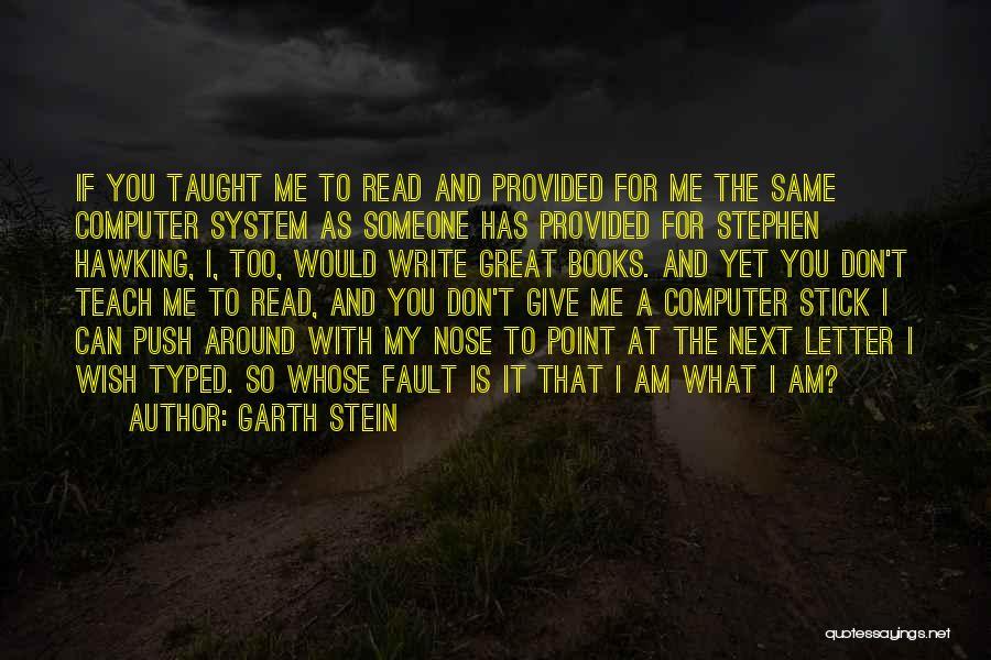 Don't Push Me Around Quotes By Garth Stein