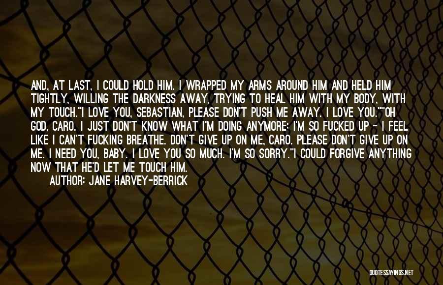 Don't Push Me Around Quotes By Jane Harvey-Berrick