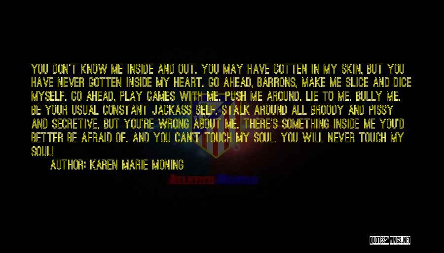 Don't Push Me Around Quotes By Karen Marie Moning