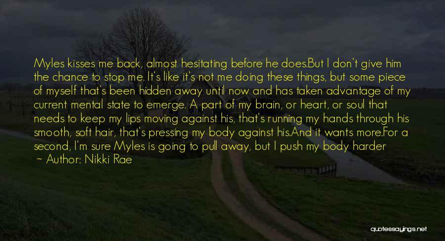 Don't Push Me Around Quotes By Nikki Rae