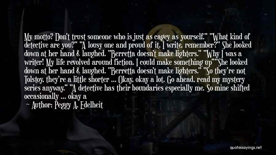 Don't Push Me Around Quotes By Peggy A. Edelheit