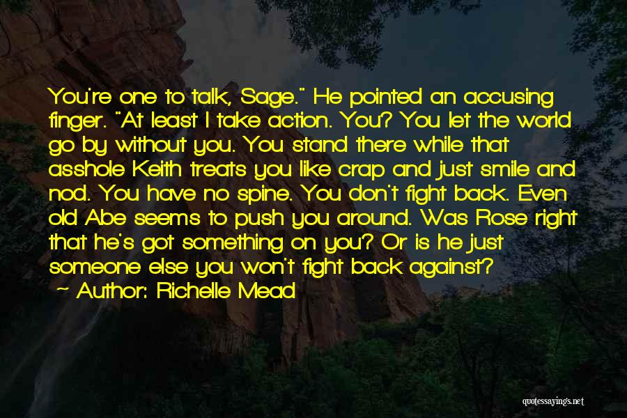 Don't Push Me Around Quotes By Richelle Mead