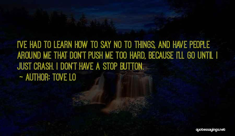 Don't Push Me Around Quotes By Tove Lo