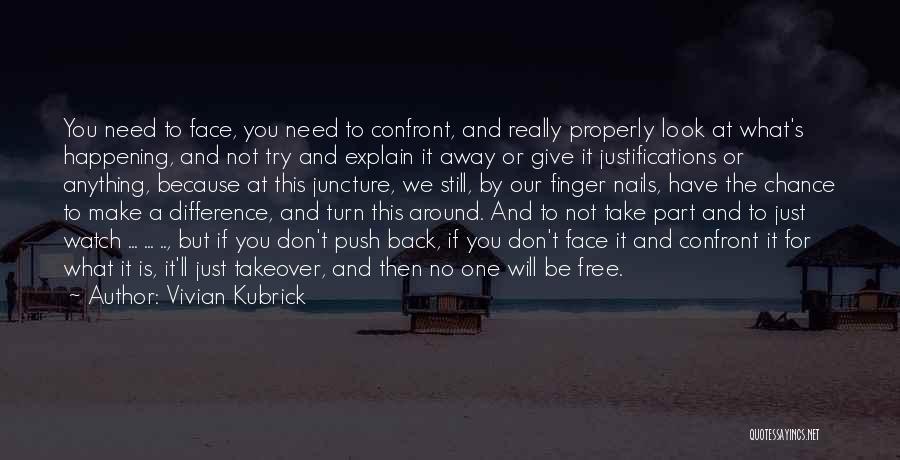 Don't Push Me Around Quotes By Vivian Kubrick