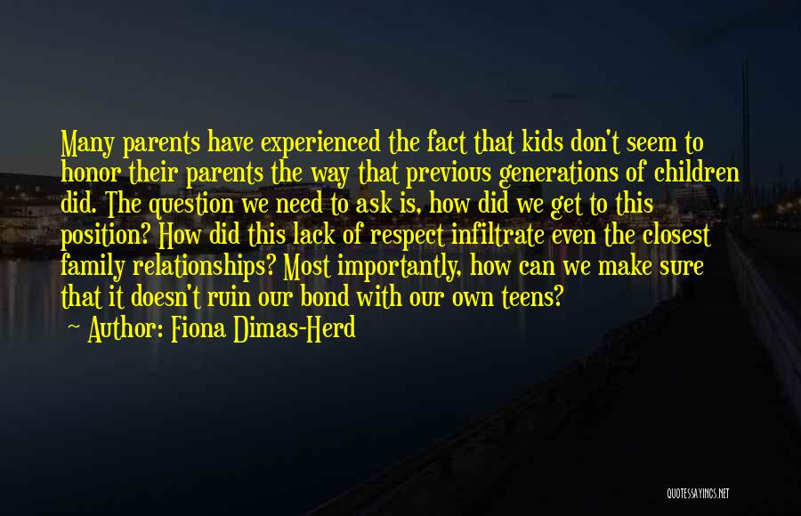 Don't Question My Parenting Quotes By Fiona Dimas-Herd