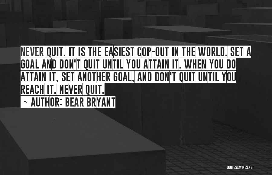Don't Quit Do It Quotes By Bear Bryant