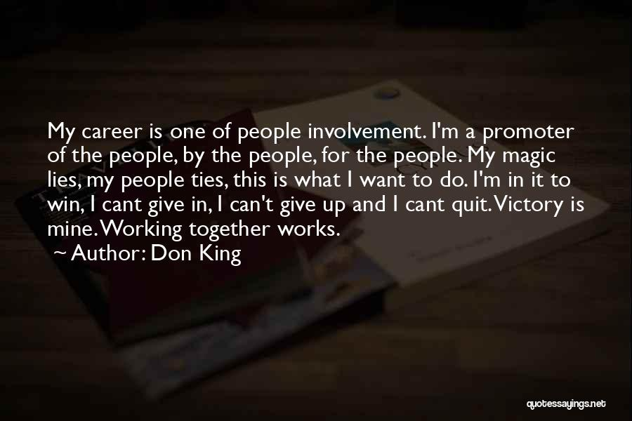 Don't Quit Do It Quotes By Don King