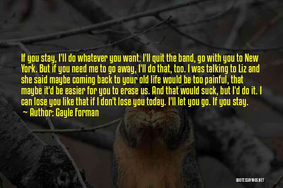 Don't Quit Do It Quotes By Gayle Forman
