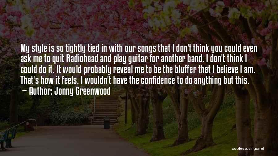 Don't Quit Do It Quotes By Jonny Greenwood