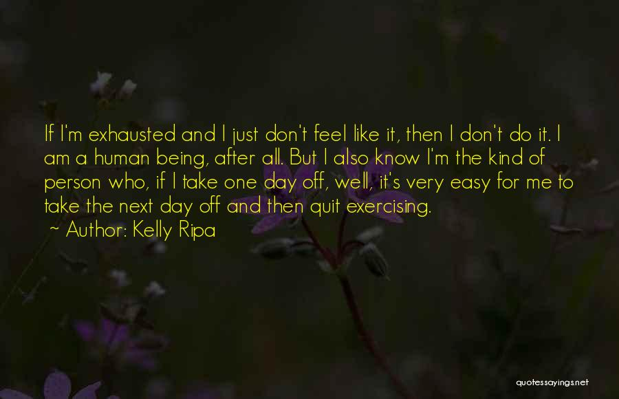 Don't Quit Do It Quotes By Kelly Ripa