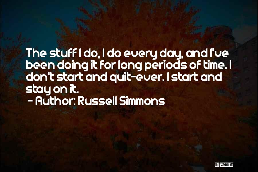 Don't Quit Do It Quotes By Russell Simmons