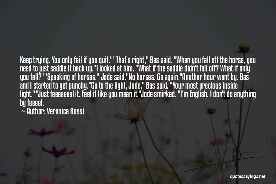 Don't Quit Do It Quotes By Veronica Rossi