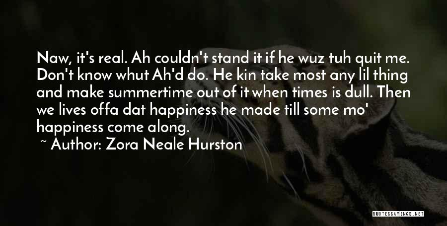 Don't Quit Do It Quotes By Zora Neale Hurston