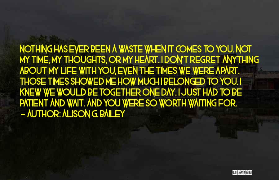 Don't Regret It Quotes By Alison G. Bailey