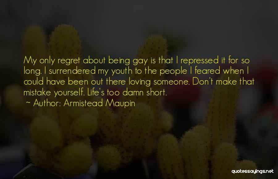 Don't Regret It Quotes By Armistead Maupin