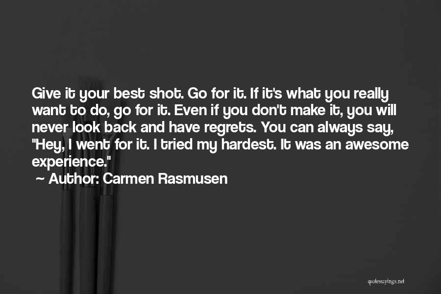 Don't Regret It Quotes By Carmen Rasmusen