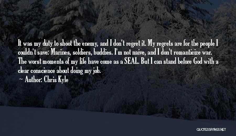 Don't Regret It Quotes By Chris Kyle