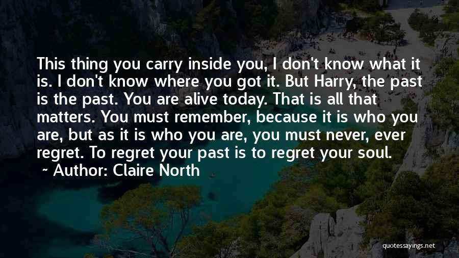 Don't Regret It Quotes By Claire North