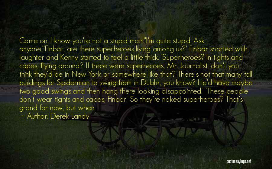 Don't Regret It Quotes By Derek Landy