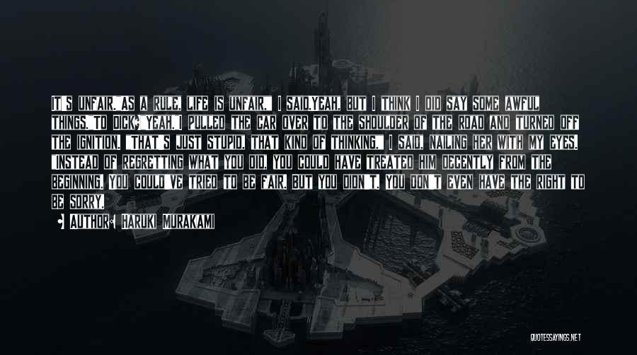 Don't Regret It Quotes By Haruki Murakami