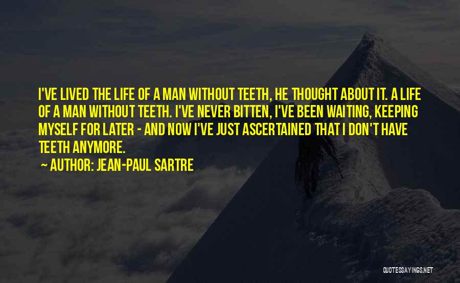 Don't Regret It Quotes By Jean-Paul Sartre
