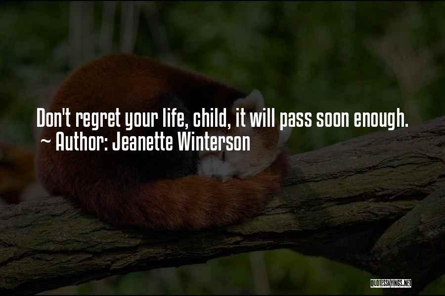 Don't Regret It Quotes By Jeanette Winterson