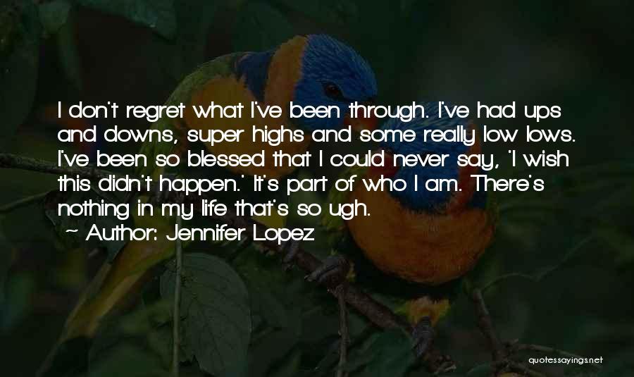 Don't Regret It Quotes By Jennifer Lopez